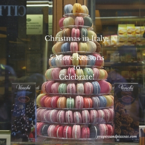 Christmas in Italy: 5 More Reasons to Celebrate!