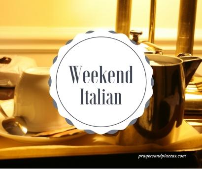 Weekend Italian