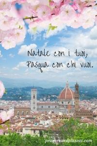 Pasqua Con Chi Vuoi - An Italian Easter Proverb