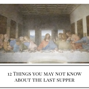 12 Things You May Not Know About The LastSupper